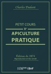 Dernières parutions sur Apiculture, Petit cours d'apiculture pratique