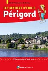Dernières parutions dans Les sentiers d'Émilie, Périgord