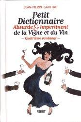Dernières parutions sur Autour du vin, Petit dictionnaire absurde & impertinent de la Vigne et du Vin