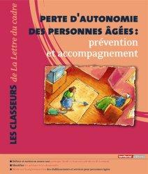 Dernières parutions dans Les classeurs, Perte d'autonomie des personnes âgées : prévention et accompagnement