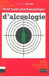 Dernières parutions dans La Muette, Petit traité psychanalytique d'alcoologie