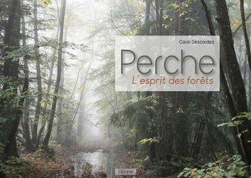 Dernières parutions sur Sylviculture, Perche, l'esprit des forêts