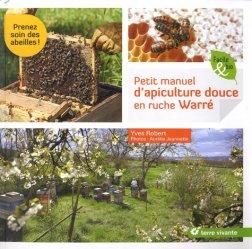 Souvent acheté avec La ruche-tronc, le Petit manuel d'apiculture douce en ruche Warré