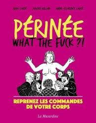 Dernières parutions sur Sexualité - Couple, Périnée. What the Fuck ?
