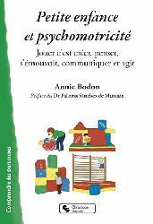 Dernières parutions sur Accueil de la petite enfance, Petite enfance et psychomotricité : jouer c'est créer, penser, s'émouvoir, communiquer et agir