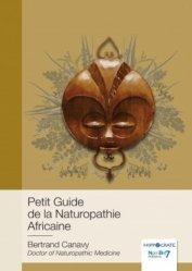 Dernières parutions sur Naturothérapie, Petit guide de la naturopathie africaine