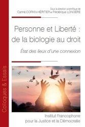 Dernières parutions dans Colloques & Essais, Personne et liberté : de la biologie au droit. Etat des lieux d'une connexion