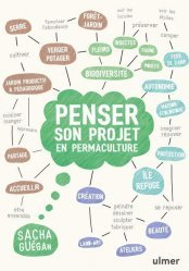 Dernières parutions sur Permaculture, Penser son projet en permaculture