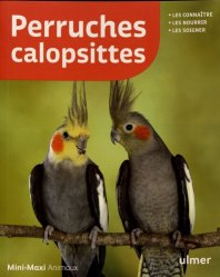 Dernières parutions sur Ornithologie, Perruches calopsittes