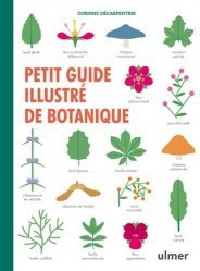 Dernières parutions sur Fleurs et plantes, Petit guide illustré de botanique