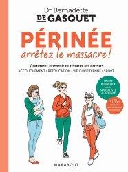 Dernières parutions sur Grossesse - Accouchement - Maternité, Périnée, arrêtez le massacre
