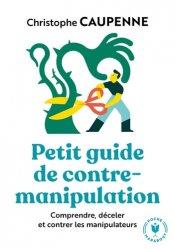 Dernières parutions sur Communication interpersonnelle, Petit guide de contre-manipulation