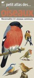 Souvent acheté avec Les oiseaux des parcs et jardins, le Petit atlas des oiseaux