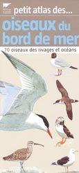 Souvent acheté avec Incroyables tracteurs, le Petit atlas des oiseaux du bord de mer
