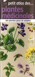 Souvent acheté avec Les plantes vivaces, le Petit atlas des plantes médicinales
