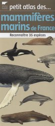 Souvent acheté avec Petit guide des noeuds marins, le Petit atlas des mammifères marins de France