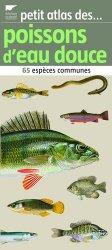 Souvent acheté avec 40 poissons d'eau douce, le Petit atlas des poissons d'eau douce
