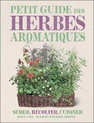 Souvent acheté avec Le grand livre des plantes médicinales à cultiver soi-même, le Petit guide des herbes aromatiques