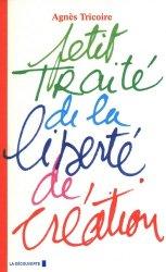 Dernières parutions dans Cahiers libres, Petit traité de la liberté de création