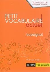 Dernières parutions sur Vocabulaire, Petit vocabulaire actuel espagnol