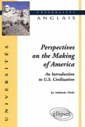 Nouvelle édition Perspectives on the Making of America.