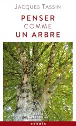 Dernières parutions sur Arbres et arbustes, Penser comme un arbre