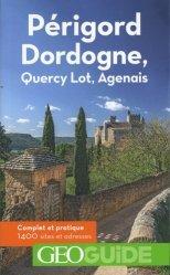 Dernières parutions dans GéoGuide, Périgord Dordogne. Quercy, Lot, Agenais