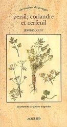 Dernières parutions dans Chroniques du potager, Persil, coriande et cerfeuil