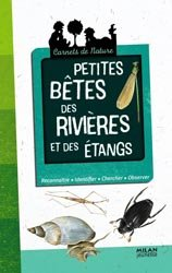 Dernières parutions dans Carnets de nature, Petites bêtes des rivières