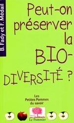 Dernières parutions dans Les petites pommes du savoir, Peut-on préserver la biodiversité?