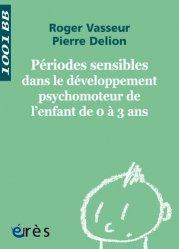 Souvent acheté avec Développement et examen psychomoteur de l'enfant, le Périodes sensibles dans le développement psychomoteur de l'enfant de 0 à 3 ans
