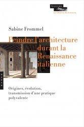 Dernières parutions sur Histoire de l'architecture, Peindre l'architecture durant la Renaissance (Chaire du Louvre)