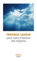 Dernières parutions dans Points. Essais, Petit traité d'histoire des religions