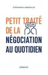 Dernières parutions sur Psychologie sociale, Petit traité de la négociation au quotidien