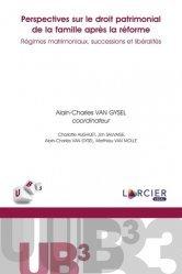 Dernières parutions sur Famille, Perspectives sur le droit patrimonial de la famille après la réforme. Régimes matrimoniaux, successions et libéralités