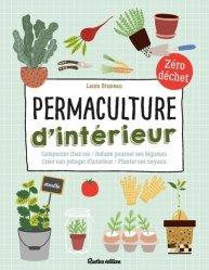 Dernières parutions sur Jardinage biologique - Biodynamie, Permaculture d'intérieur