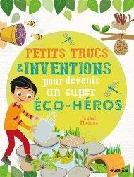 Dernières parutions sur Pour les enfants, Petits trucs et inventions pour devenir un super éco-héros