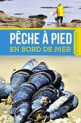 Dernières parutions sur Pêche en mer - Pêche à pied, Pêche à pied en bord de mer