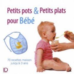 Dernières parutions dans ID cuisine, Petits pots & petits plats pour Bébé