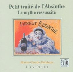 Dernières parutions sur Apéritifs, Petit traité de l'absinthe. Le mythe ressuscité