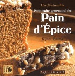 Dernières parutions dans Carrés gourmands, Petit traité gourmand du pain d'épices. Dijon-Reims