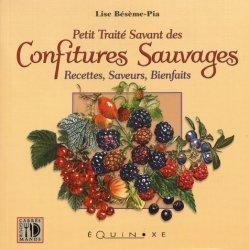 Dernières parutions sur Confitures et compotes, Petit traité savant des confitures sauvages. Recettes, saveurs, bienfaits