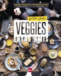 Dernières parutions sur Cuisine végétarienne, Petits plats veggies entre amis