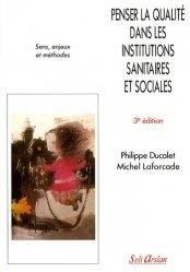 Nouvelle édition Penser la qualité dans les institutions sanitaires et sociales