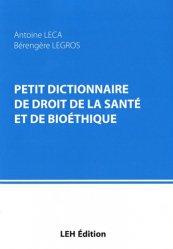 Dernières parutions dans Ouvrages généraux, Petit dictionnaire de droit de la sante et de bioethique