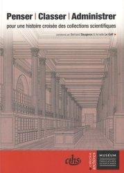 Dernières parutions dans Archives, Penser, classer, administrer. Pour une histoire croisée des collections scientifiques
