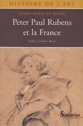 Dernières parutions dans Histoire de l'art, Peter Paul Rubens et la France (1600-1640)