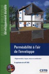 Dernières parutions dans Guide pratique développement durable, Perméabilité à l'air de l'enveloppe