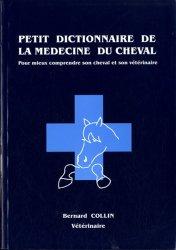 Souvent acheté avec Guide thérapeutique vétérinaire 2013, le Petit dictionnaire de la médecine du cheval
