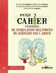 Dernières parutions dans Petit cahier, Petit cahier d'exercices de stimulation des forces de guérison par l'amour